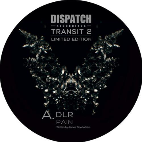 DLR - Pain - Dispatch Transit 2 LTD release exclusive (CLIP) - OUT NOW