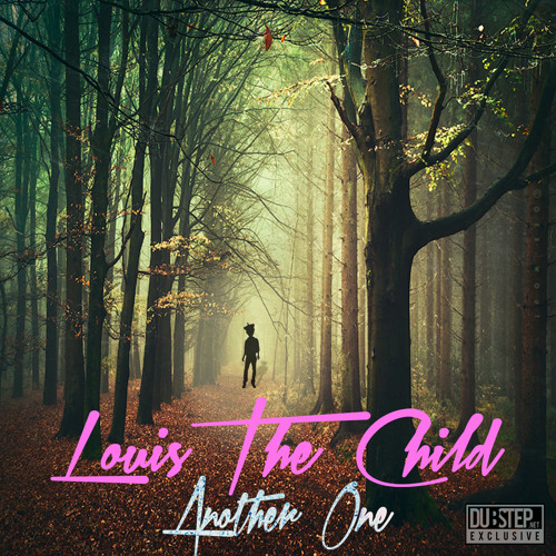 Another One by Louis The Child - Dubstep.NET Exclusive