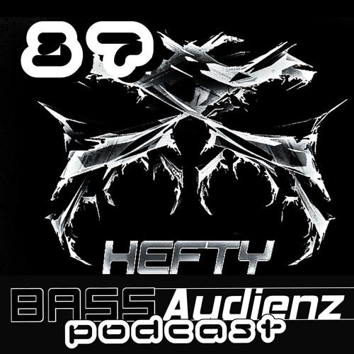 HEFTY   BassAudienz Podcast   Episode 037