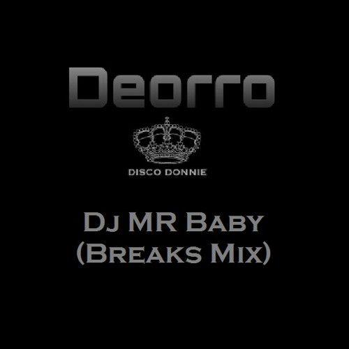 Deorro - The Disco Donnie (DjMrBaby Breaks Mix) COMING SOON FREE DOWNLOAD!!