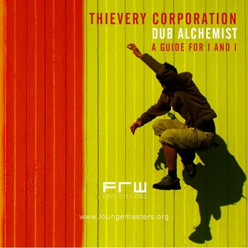 Thievery Corporation feat Dub Alchemist - a guide for I and I (LM 2011)