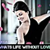 What is Life Without Love - DeeJaysparkx