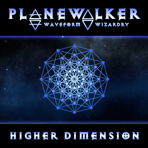 Planewalker - Higher Dimension (Preview Part III)