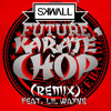 Future Karate Chop Feat Lil Wayne Trap Remix By Skwallizer Mp3