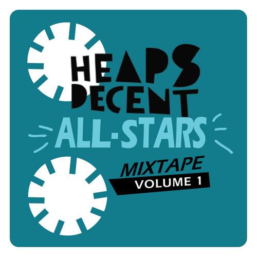 Heaps Decent Allstars Mixtape Vol. 1