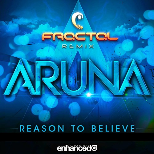 Aruna - Reason To Believe (Fractal Remix) [11-25]