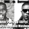 Dorrough vs DMX - After Party Up (Dirty) (Loren England Mashup)