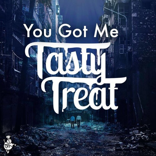 TastyTreat - You Got Me