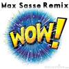 Aidan Dao - WOW (Max Sasse Remix) [FREE DOWNLOAD]