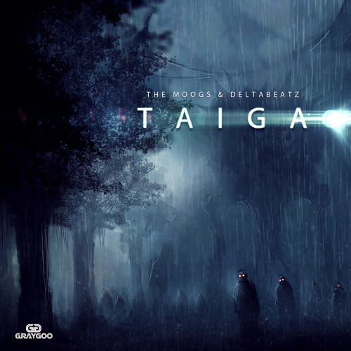 The Moogs & Deltabeatz - Taiga (Original Mix Preview) [GrayGoo Records]
