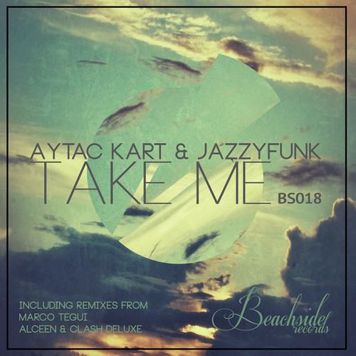 Aytaç Kart & JazzyFunk - Take Me (Alceen & Clash Deluxe Remix)
