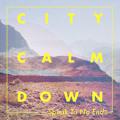 City Calm Down Speak To No End Artwork
