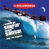 The Hollyberries - (I Wanna Go) Surfin' With Santa