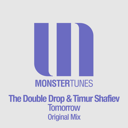 The Double Drop & Timur Shafiev - Tomorrow (Preview)