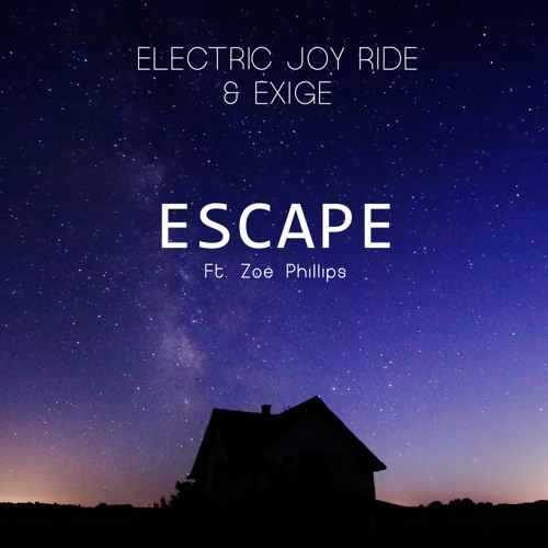 Electric Joy Ride & Exige - Escape (ft. Zoë Phillips)