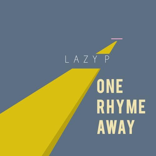 Lazy P - One Rhyme Away(Prod.By Lazy P)