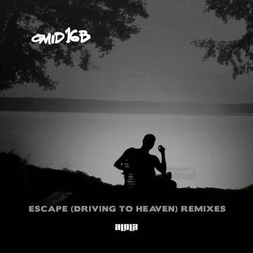 Omid 16B- Escape (Driving To Heaven)- Guy J Remix