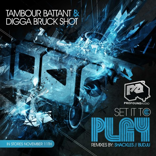 TAMBOUR BATTANT & DIGGA BRUCK SHOT - Set It To Play Ep - OUT NOW