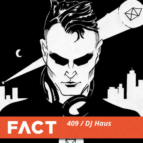 FACT mix 409 - DJ Haus (Nov '13)