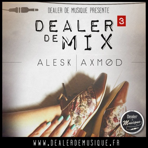 Dealer de Mix #3-  W/AxMod