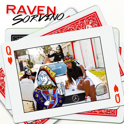 1. Raven Sorvino- Trill Bitches (Prod. WoodysProduce)