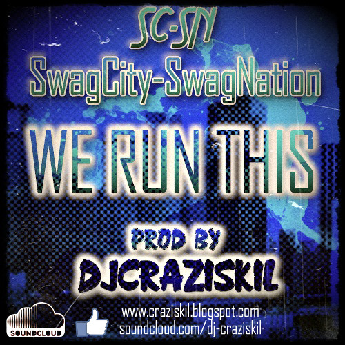 Swag City_-_We Run This (Prod By Dj CraziSkiL)