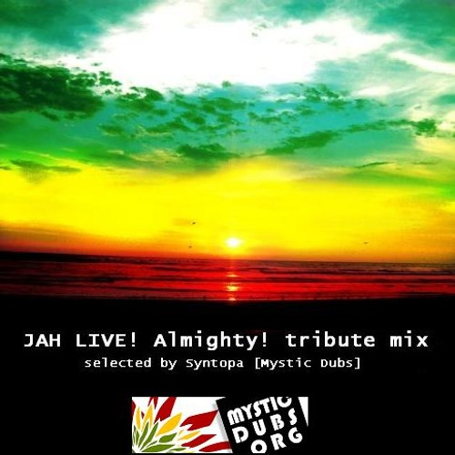 Syntopa - Jah Live Almighty! - Tribute Mix