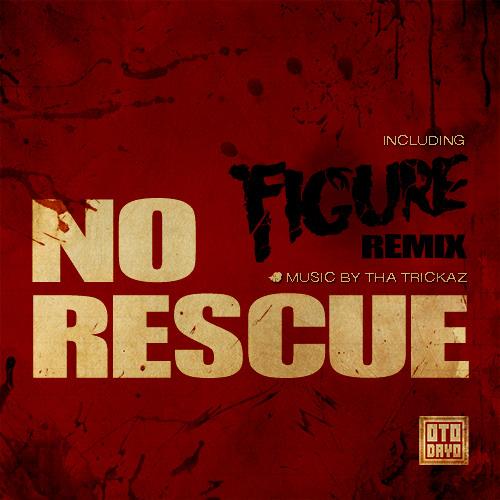 Tha Trickaz - No Rescue (Figure Remix)