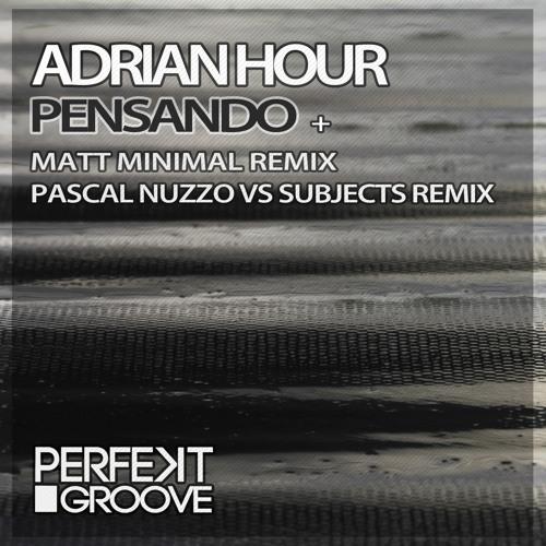 Adrian Hour - Pensando (Pascal Nuzzo Vs Subjects Remix)