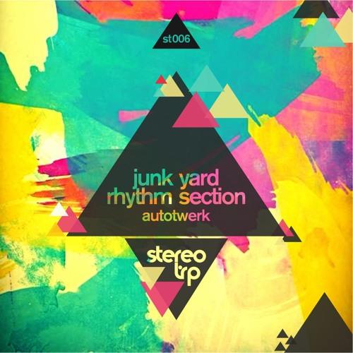 ST006 : Junk Yard Rhythm Section - Autowerk (BiG AL's Rewerk)