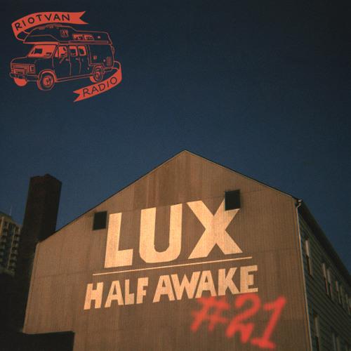 RIOTVAN RADIO #21 | Lux