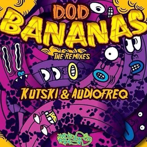D.O.D - Bananas (Kutski & Audiofreq Remix)
