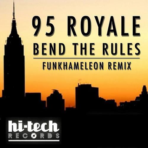 95 Royale - Bend The Rules (Funkhameleon Remix)