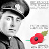 BBC Remembrance Day Special Kissy Sell Out's WWII Documentary Piece - Victor Gregg in Arnhem (1944)