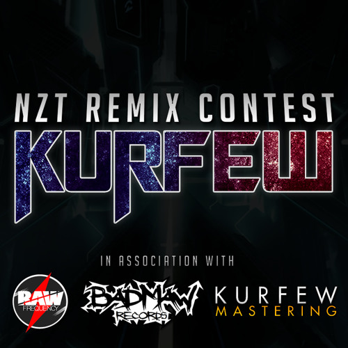 Remix Competition: Kurfew - NZT