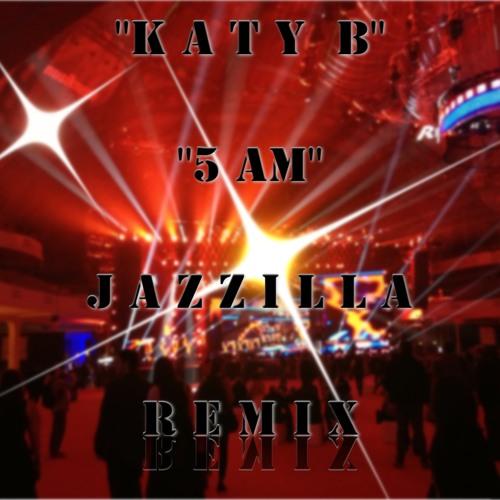 Katy B - 5 AM (Jazzilla Remix)