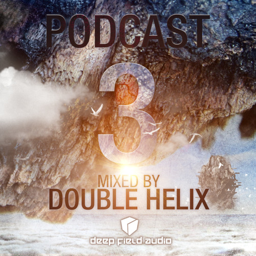 Deep Field Audio Podcast Vol.3 - Mixed by Double Helix