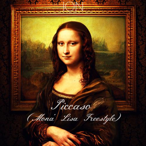 ION - Picasso (Mona' Lisa Freestyle Prod. LUXURY)
