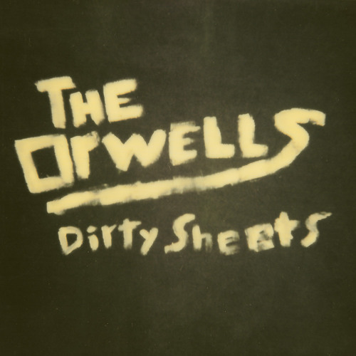 The Orwells – Dirty Sheets
