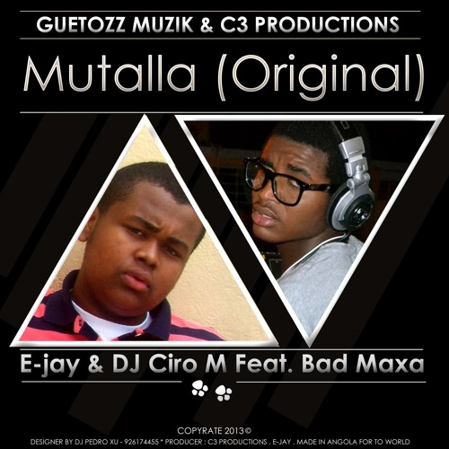 Mutalla (Original) E-jay & Dj Ciro M Feat. Bad Maxa (preview) Ep Out Soon...