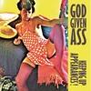 God Given Ass - Heartbroken And High