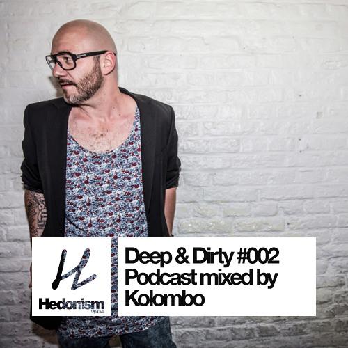 Hedonism Deep & Dirty #002 - mixed by Kolombo