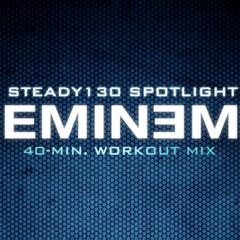 Steady130 Spotlight: Eminem (40-Minute Workout Mix)