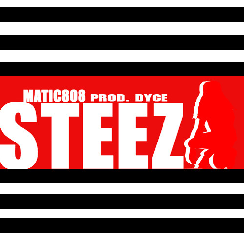Matic808 - Steez (Prod. Dyce) (Preview)