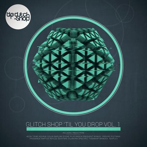 Glitch Shop 'Til You Drop Vol.1 [Free Download]