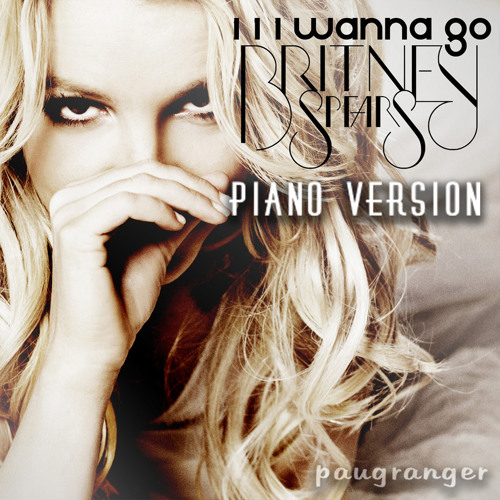 Britney Spears - I Wanna Go [Slow Piano Version]