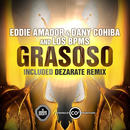 Eddie Amador, Dany Cohiba And LosBPMS- Grasoso (Original Mix)