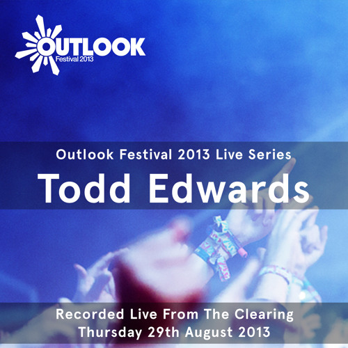 Outlook Festival 2013 Live Series: Todd Edwards, Clearing, 29.08.13