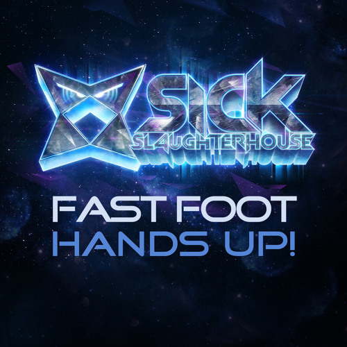 Fast Foot - Hands Up! - Original Mix (available to download)