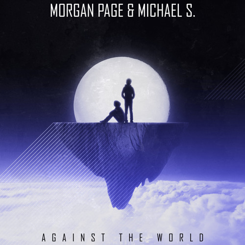 Morgan Page and Michael S. - Against the World